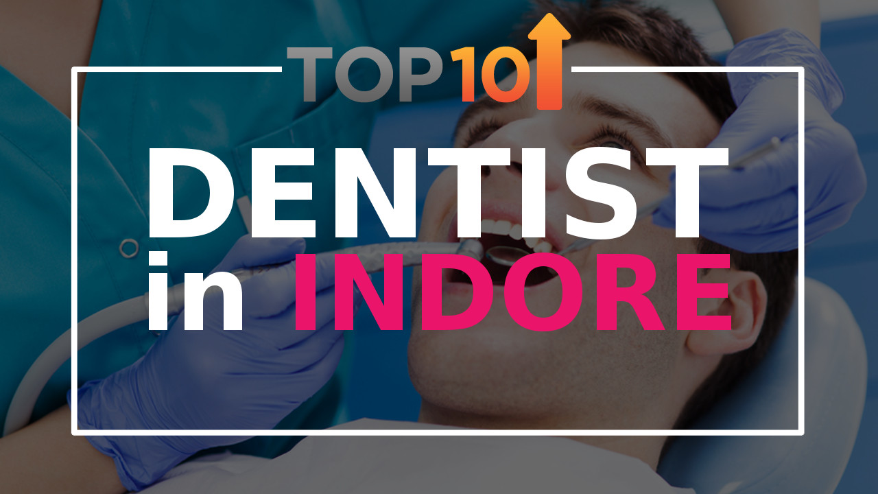 Top 10 Dentists in Indore