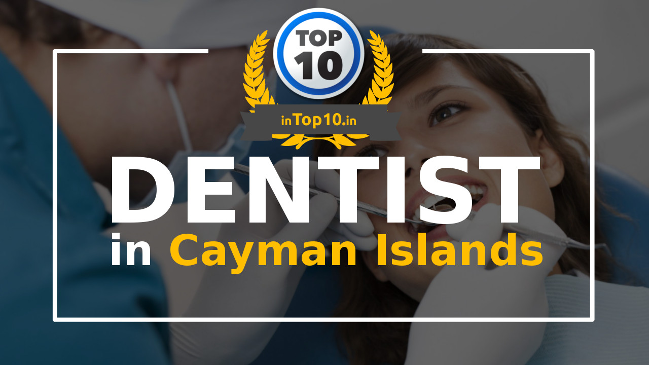 Top 10 Dentists in Cayman Islands