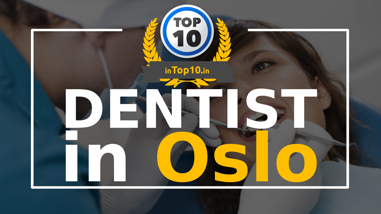 Top 10 Dentists in Oslo