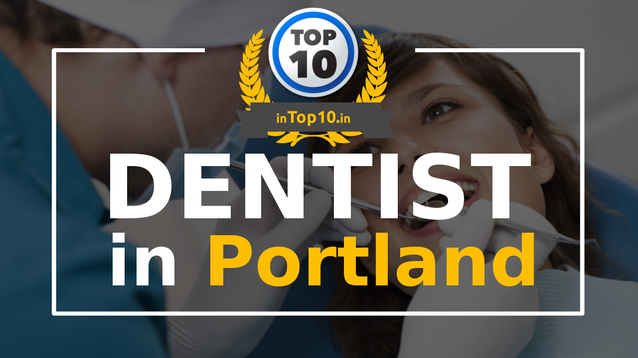 Top 10 Dentists in Portland