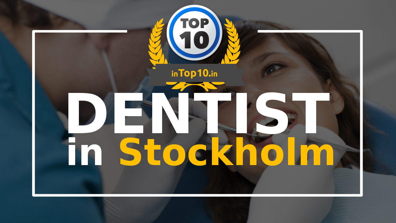 Top 10 Dentists in Stockholm