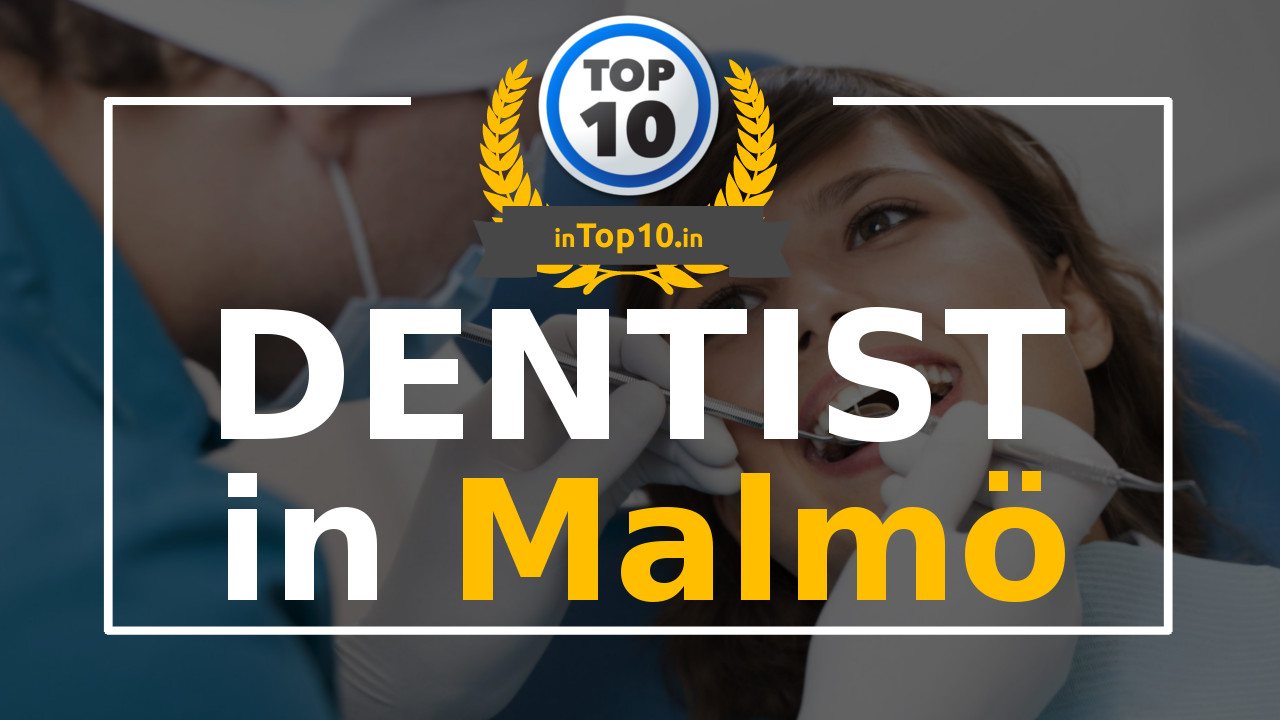 Top 10 Dentists in Malmö