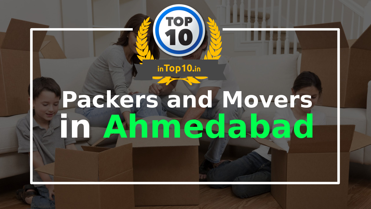 Top 10 Packers and Movers in Ahmedabad