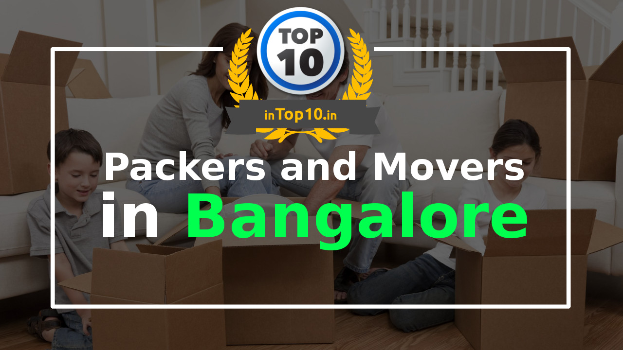 Top 10 Packers and Movers in Bangalore