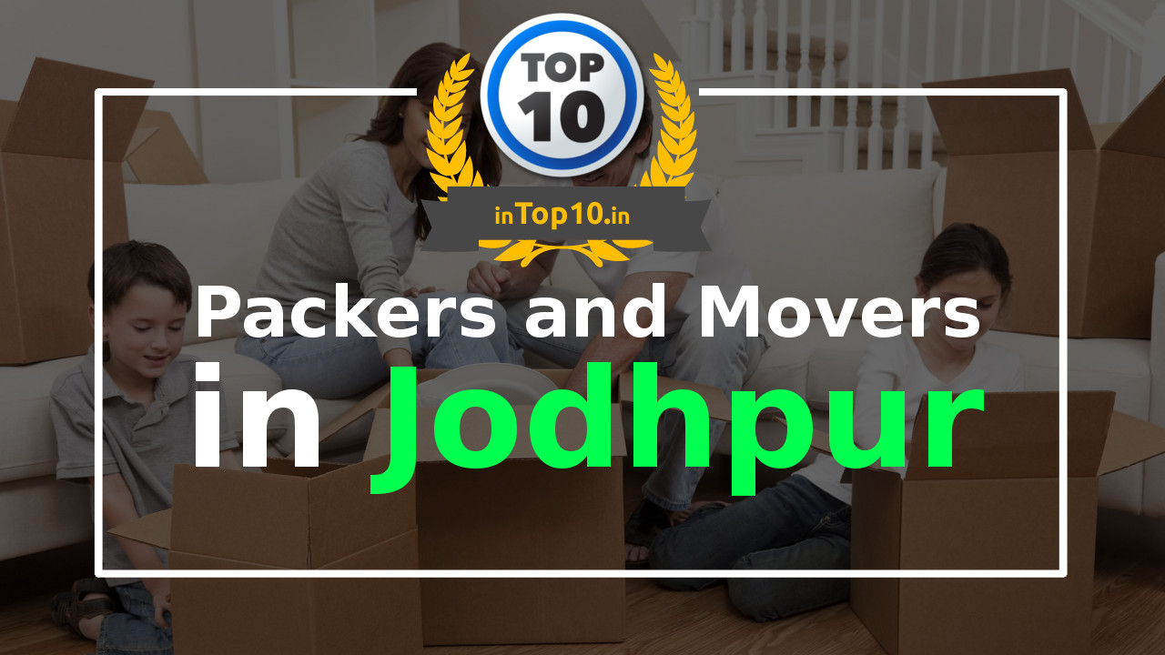 Top 10 Packers and Movers in Jodhpur