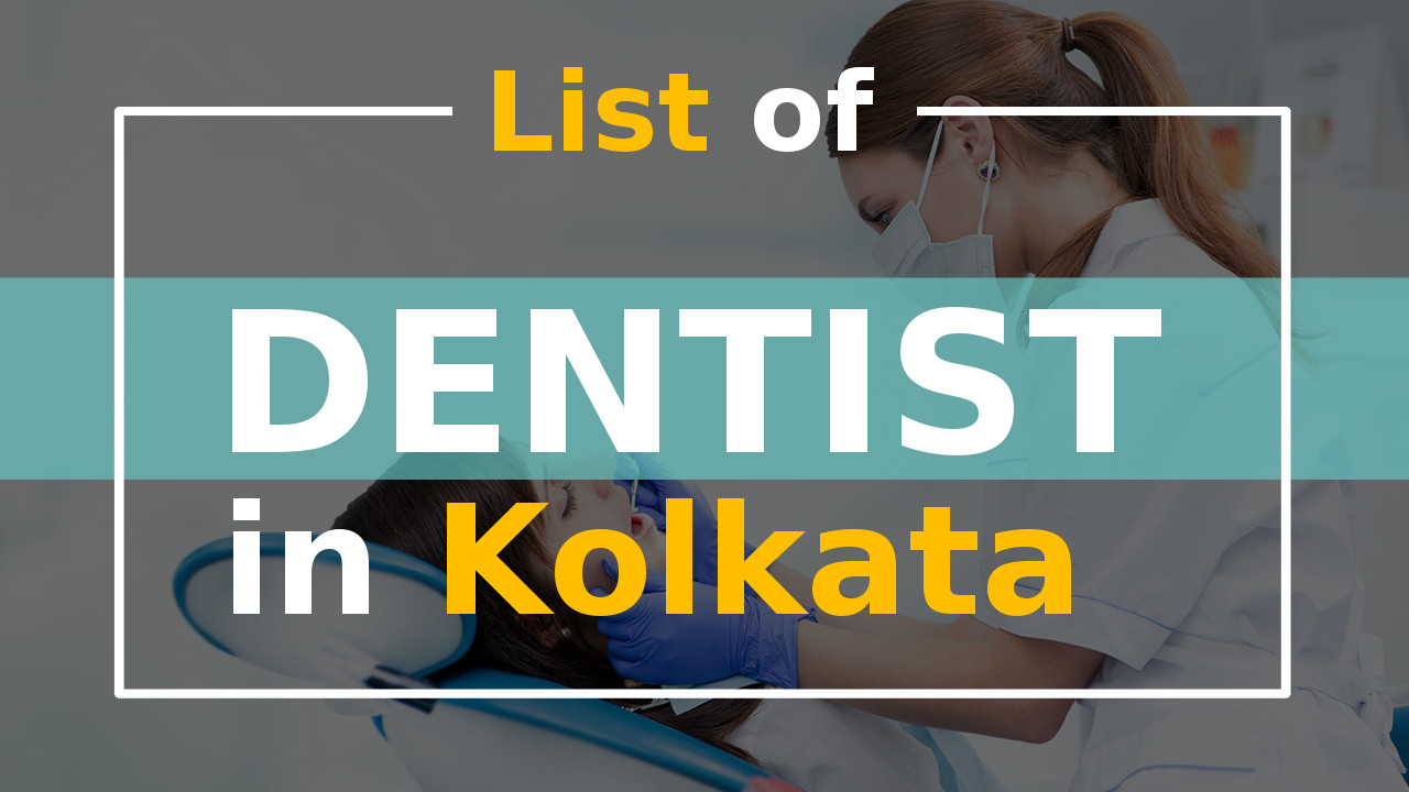 List of Best Dentist in Kolkata Dental Clinic and Hospital