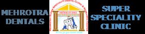 Mehrotra Dentals Super Speciality Clinic
