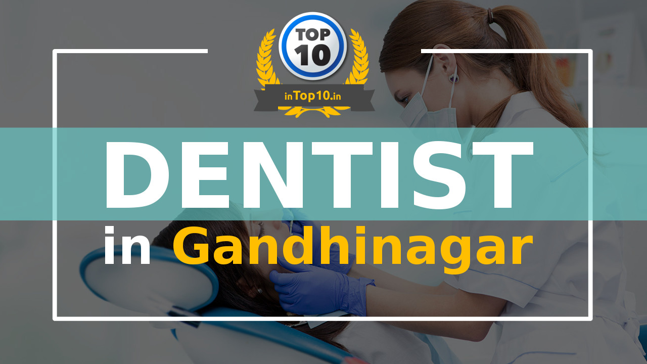 Best Dentist in Gandhinagar near me