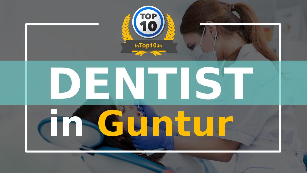 Best Dentist in Guntur near me Dental Clinic and Hospitals