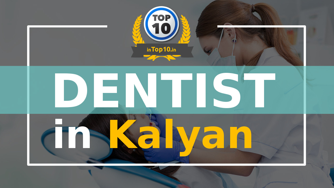 Best Dentist in Kalyan near me Dental Clinic and Hospitals