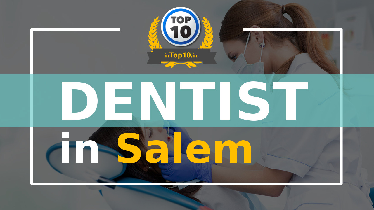 Best Dentist in Salem near me Dental Clinic and Hospitals