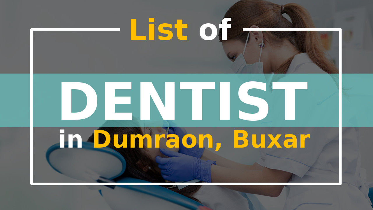List of Best Dentist in Dumraon Dental Clinic and Hospital
