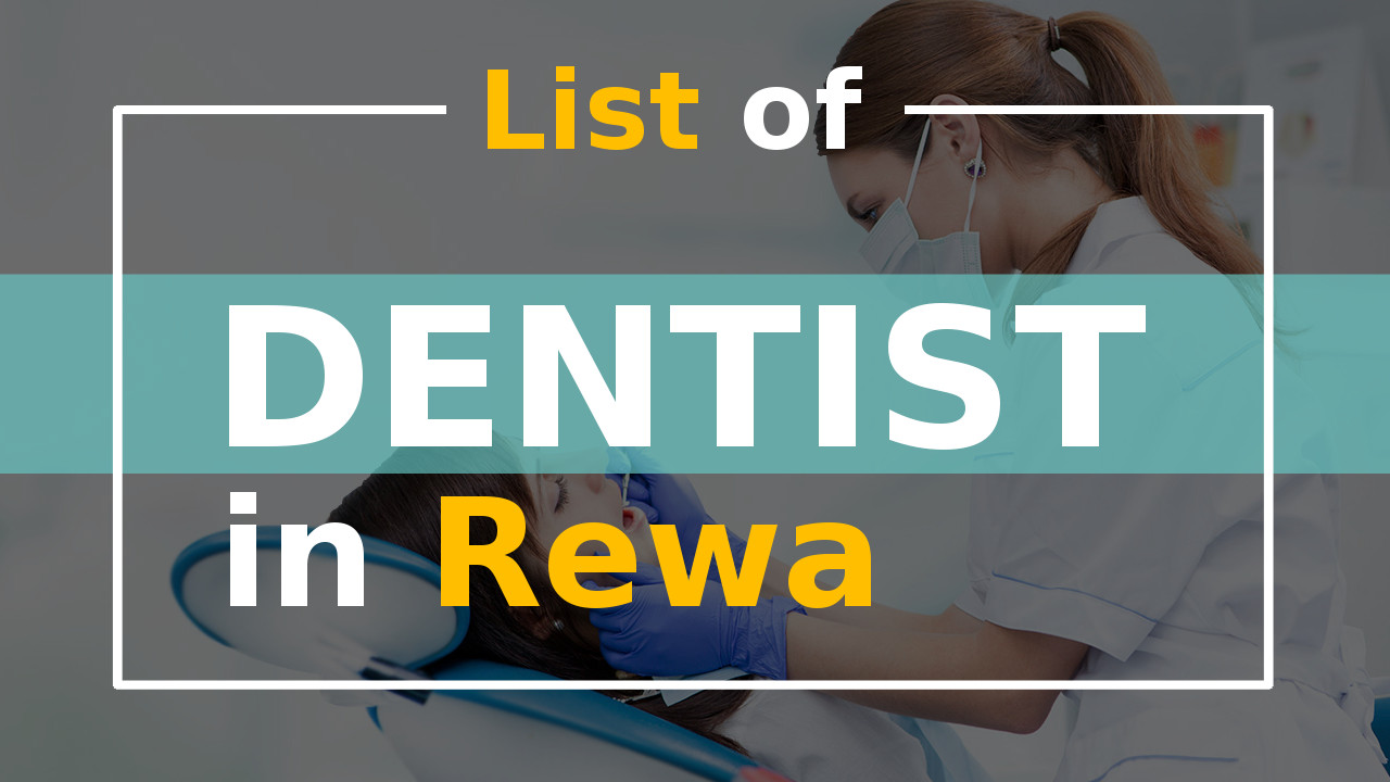List of Best Dentist in Rewa Dental Clinic and Hospital