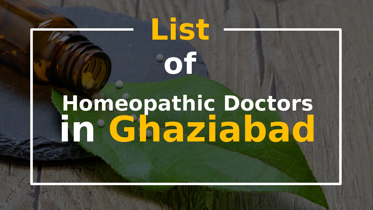 List of Best Homeopathic Doctors in Ghaziabad Homeopathy Clinic
