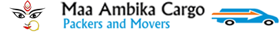 Maa Ambika Cargo Packers Movers